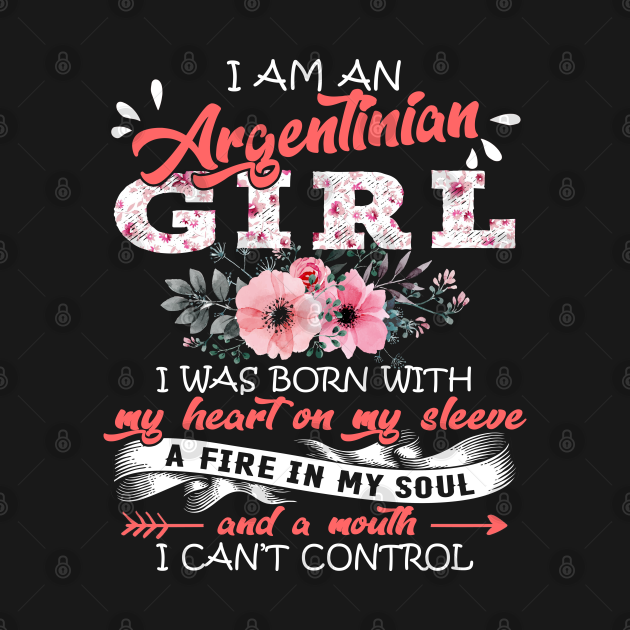 Argentinian Girl I Was Born With My Heart on My Sleeve Floral Argentina Flowers Graphic