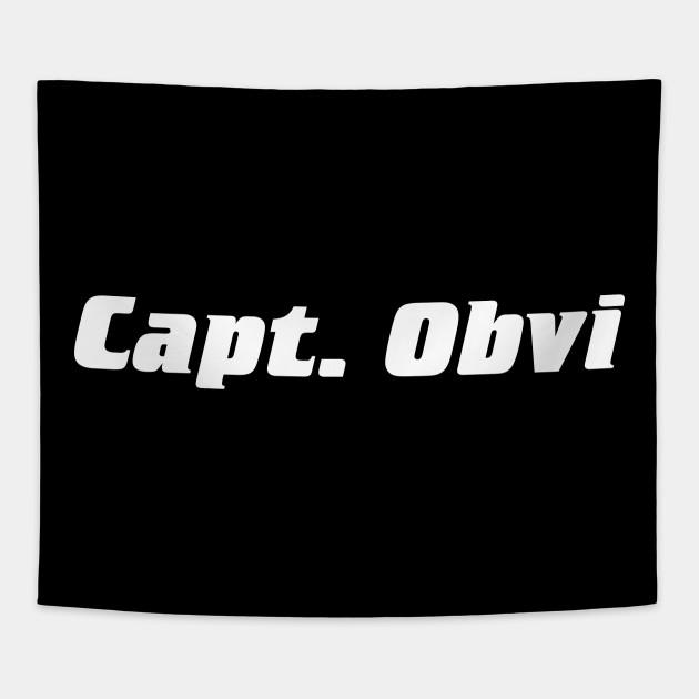 Capt. Obvi.
