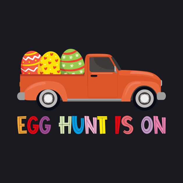 Egg Hunt Is On Truck Happy Easter Gift