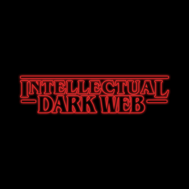 Intellectual Dark Web Shirt   Stranger