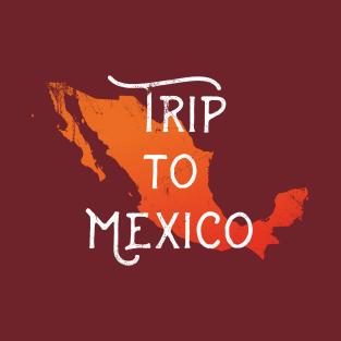Trip To Mexico t-shirts
