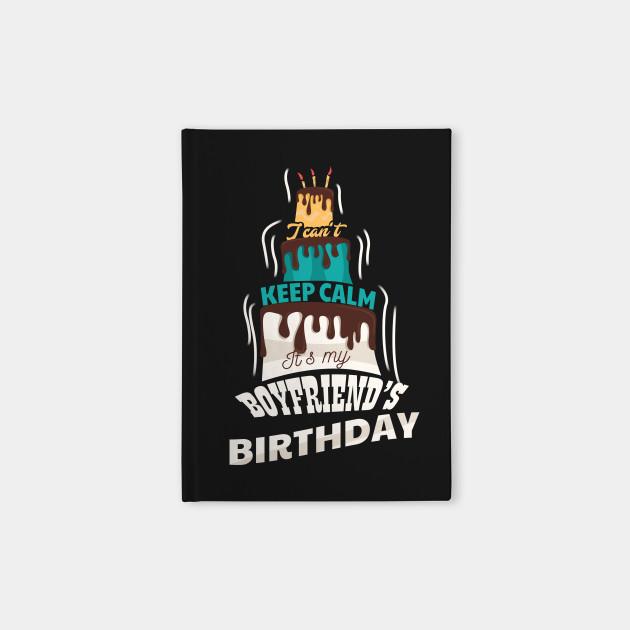 I Cant Keep Calm Its My Boyfriend Birthday Gift T Shirt