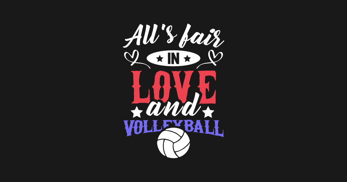 All Is Fair In Love And Volleyball By Jptrading