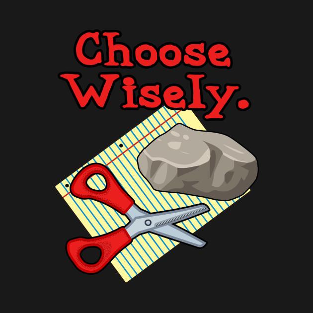 b52095e0 Funny Choose Wisely Rock Paper Scissors Funny Choose Wisely Rock Paper  Scissors