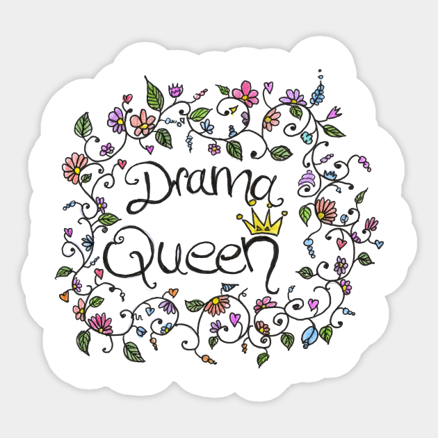 Drama Queen Color Flowers Print - Drama Queen - Sticker TeePublic