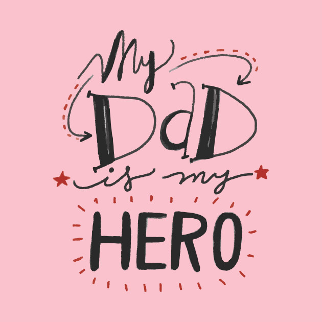 My Dad Is My Hero Quotes Kids T Shirt Teepublic