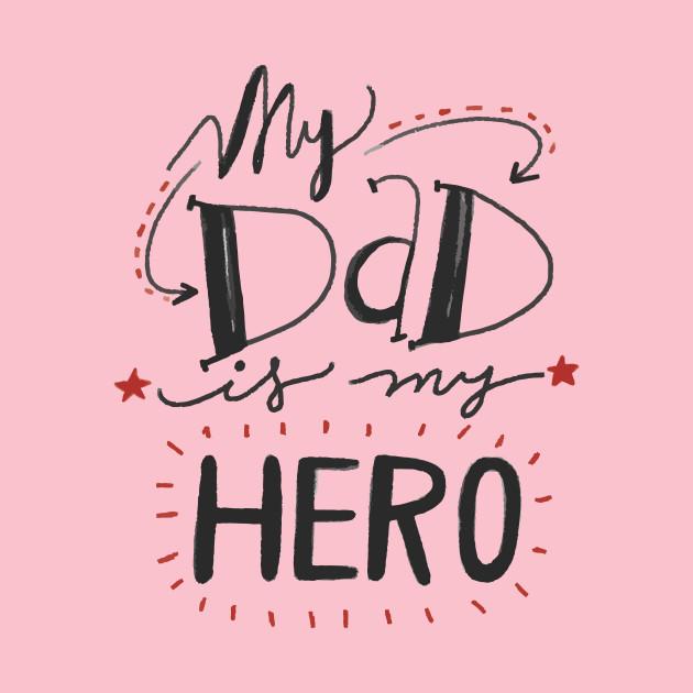 My Dad Is My Hero Quotes Kids T Shirt Teepublic
