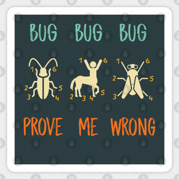 Centaurs Are Bugs Prove Me Wrong Centaur Sticker Teepublic We're fairly liberal but do have a few rules on what can and cannot be shared. centaurs are bugs prove me wrong