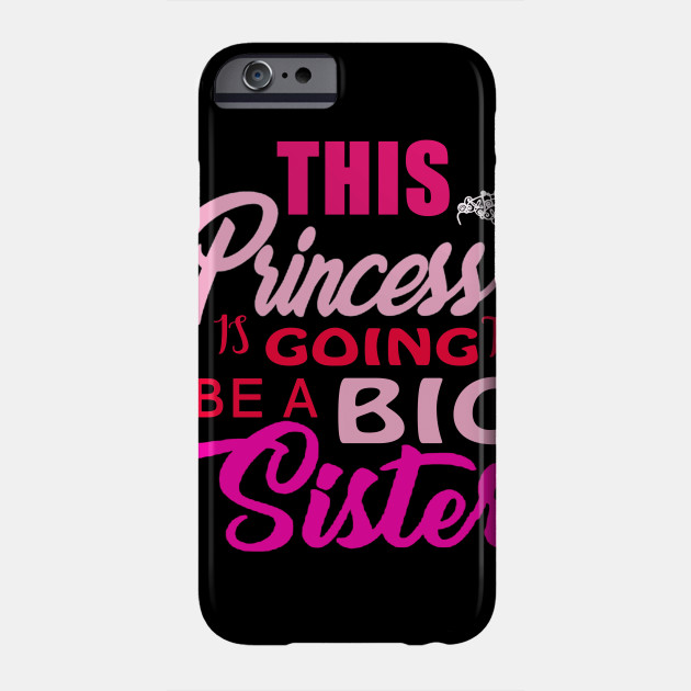 Kids Cute This Little Princess Is Going To Be A Big Sister Phone Case