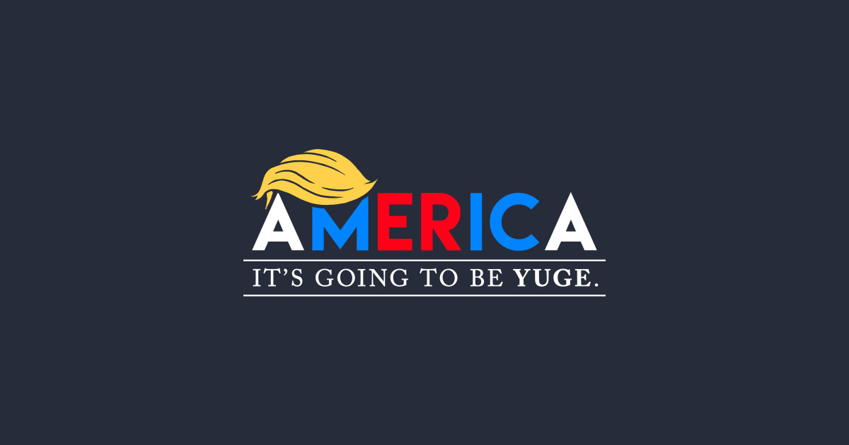 8d179059f5 America: It's Going to Be YUGE T-Shirt