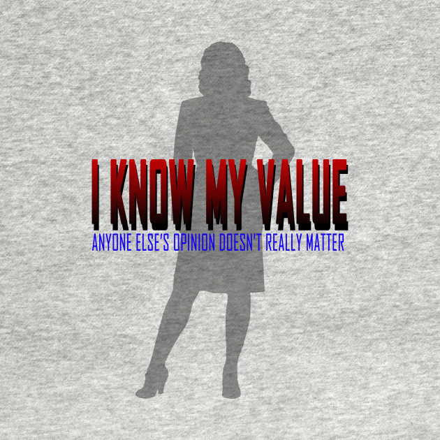 I KNOW MY VALUE