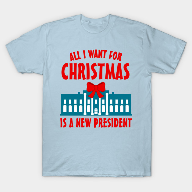 Christmas Trump Shirt.All I Want For Christmas Is A New President