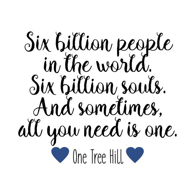 One Tree Hill - Six billion people