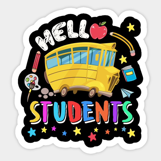 Hello Students Cool School Bus Driver First Day Of School - Funny ...