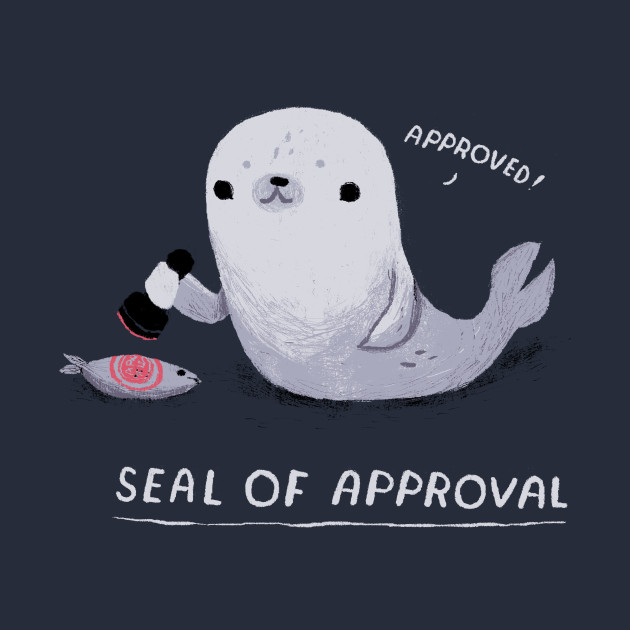 seal of approval seal of approval t shirt teepublic