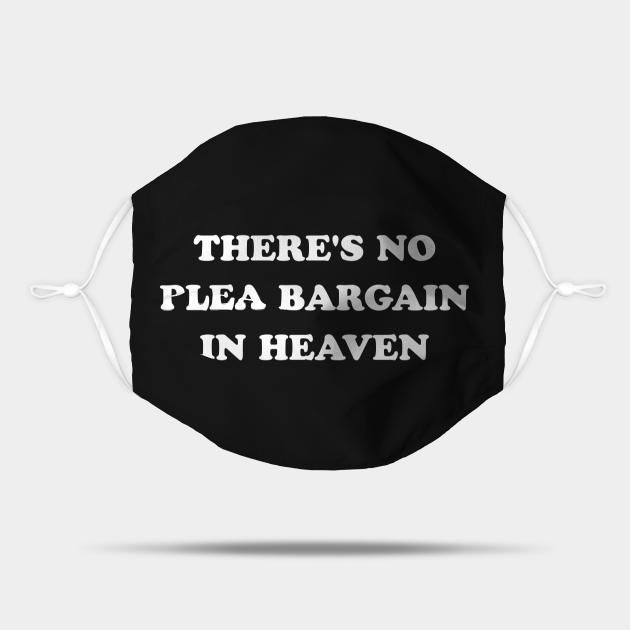 There's No Plea Bargain in Heaven (White)