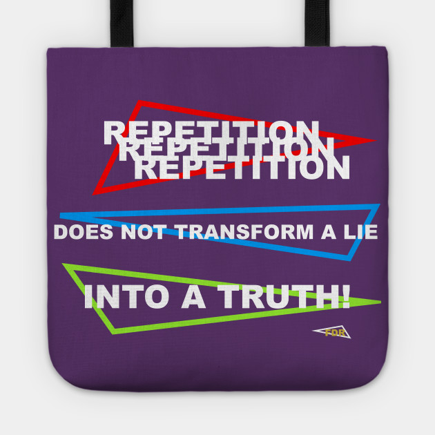 Repetition Lies and Truth