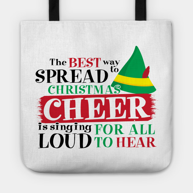0b435c30 The Best way to Spread Christmas Cheer is to sing LOUD for all to hear Tote