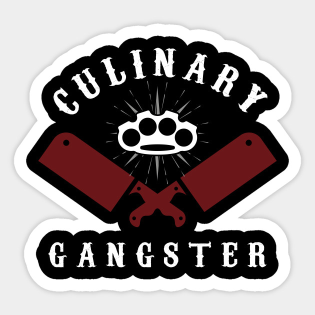 Culinary Gangster Funny Humorous Cooking Chef Baker Cook Culinary