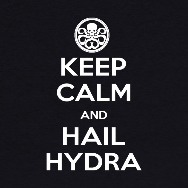Keep Calm and Hail Hydra