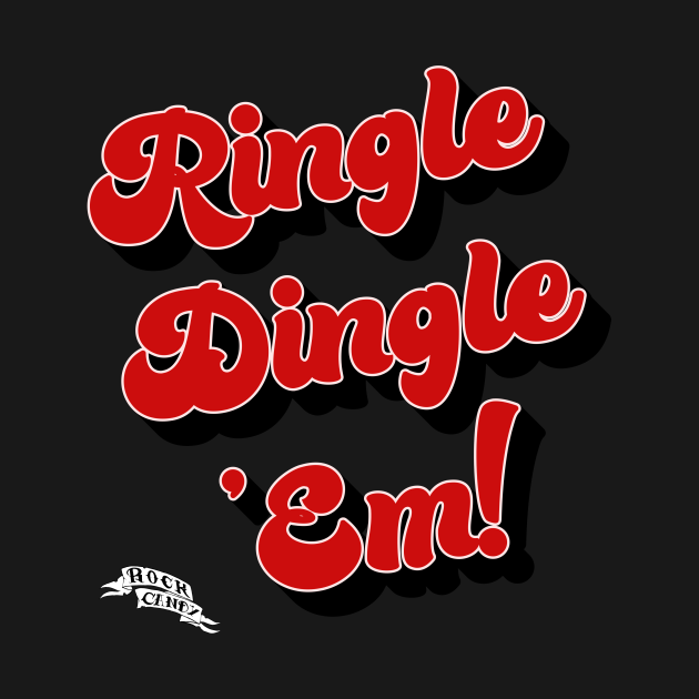 Ringle Dingle 'Em!