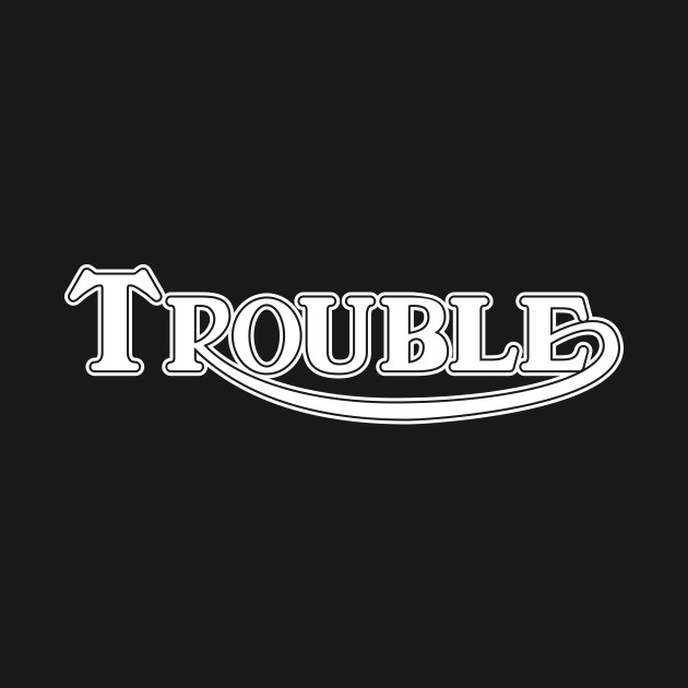 Trouble Solid