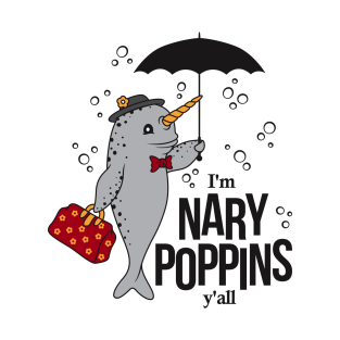 097c456aae I'm Nary Poppins y'all Not Dabbing, Funny Parody Narwhal T-Shirt