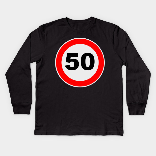 50th Birthday Gift Road Sign Anniversary Jubilee Gifts Kids Long Sleeve T Shirt