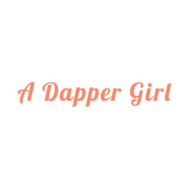 A Dapper Girl