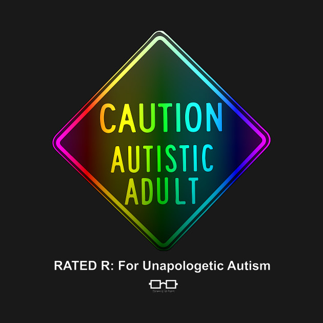 Advocates Caution Against Autism >> Caution Autistic Adult Spectrum Version Rated R For Graphic Autism
