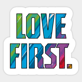 Human Rights Love First Campaign Love First T Shirt