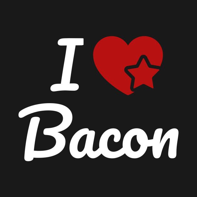 76133e303 I love Bacon Tshirt - I Love Bacon - T-Shirt | TeePublic