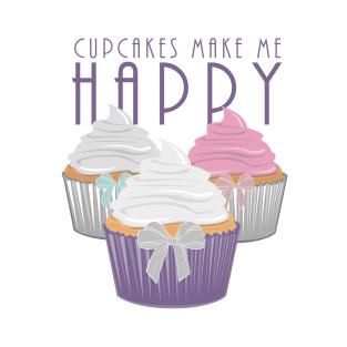 Cupcakes Make Me Happy t-shirts