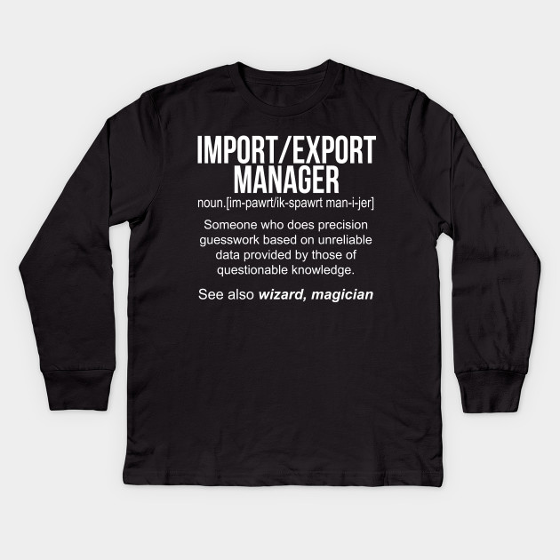 Import-Export Manager noun definition funny shirt T-Shirt