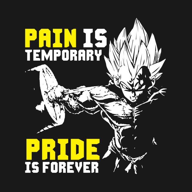 Pain Is Temporary, Pride Is Forever (Vegeta Squat ...