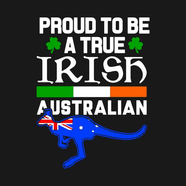 PROUD TO BE A TRUE IRISH AUSTRALIAN KANGAROO SHIRT