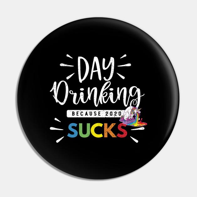 Day Drinking Because 2020 Sucks Gift Unicorn