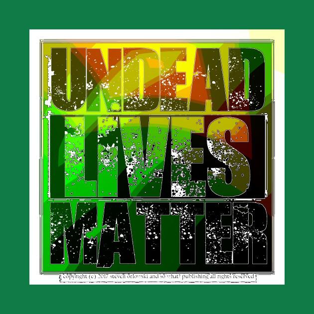 Undead Lives Matter