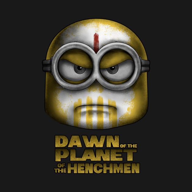 Dawn Of The Planet Of The Henchmen T-Shirt