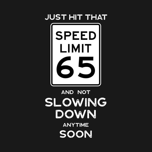 65th Birthday Gift Ideas Speed Limit 65 Sign