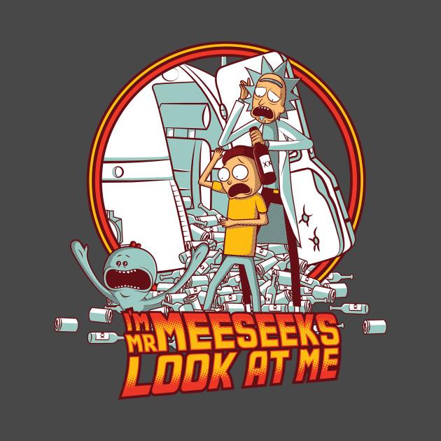 I'm Mr Meeseeks, Look at me!!