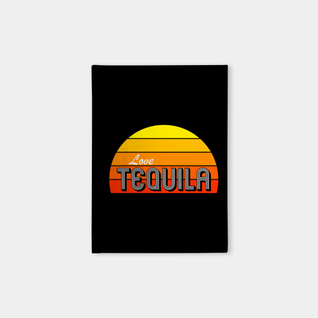 Love Tequila