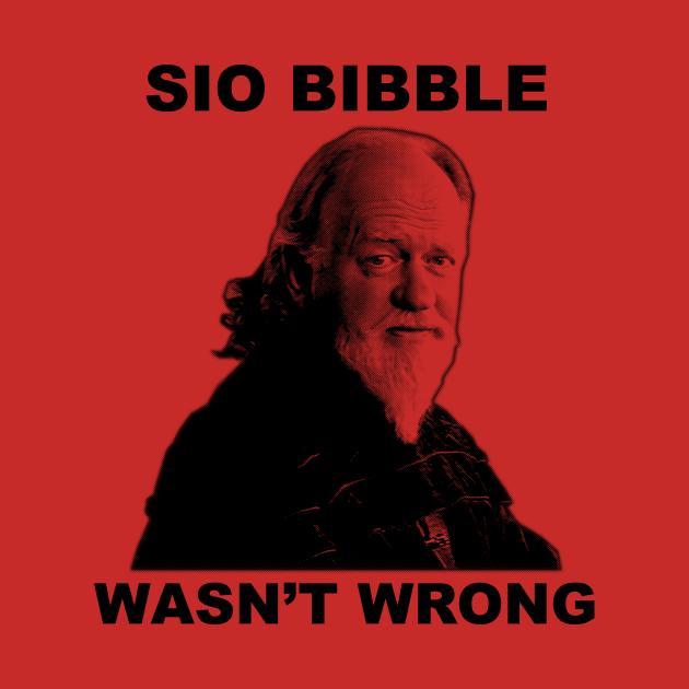 Sio Bibble Wasn't Wrong