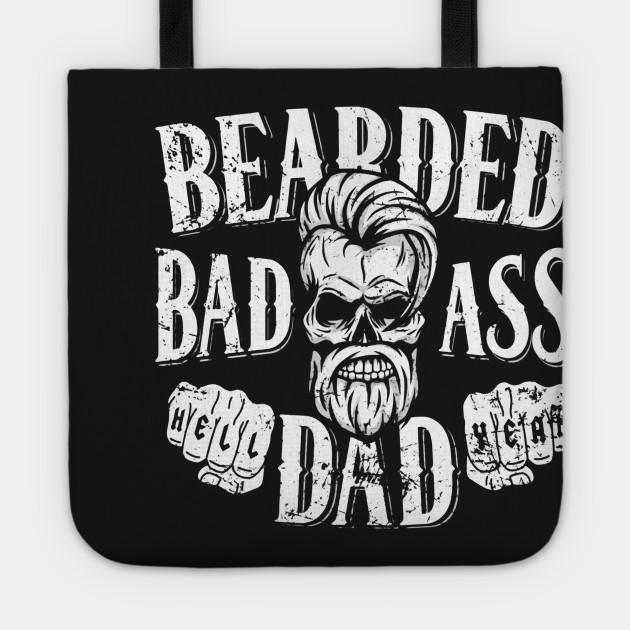 9badf797 Badass Bearded Dad Shirt - Funny Beard No Shave T-Shirt Tote