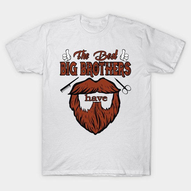 5cbcdcbfb The Best Big Brothers Have Beards T-Shirt Funny Big Brother Tee ...