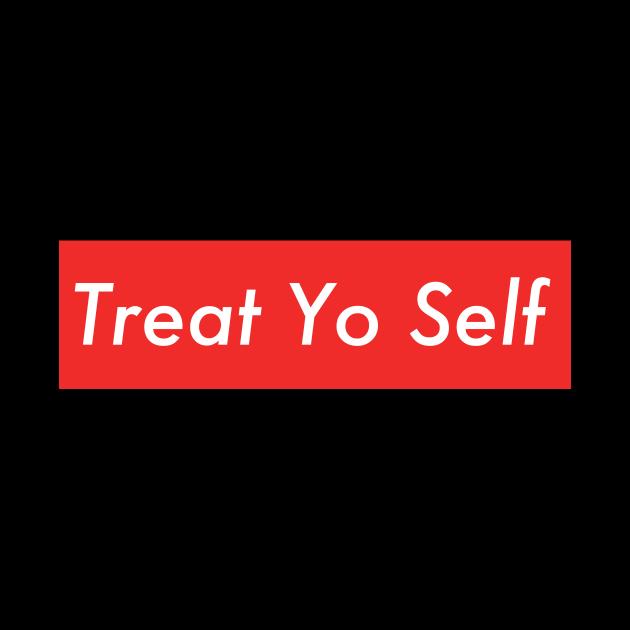Treat Yo Self Supreme Parody