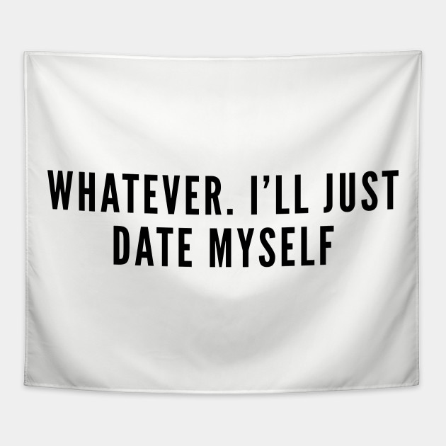 Dating myself quotes