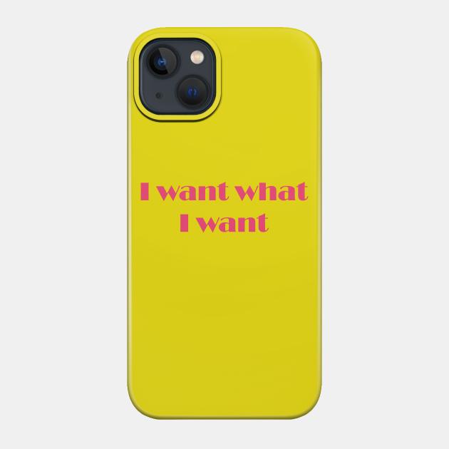 I want what I want slogan design