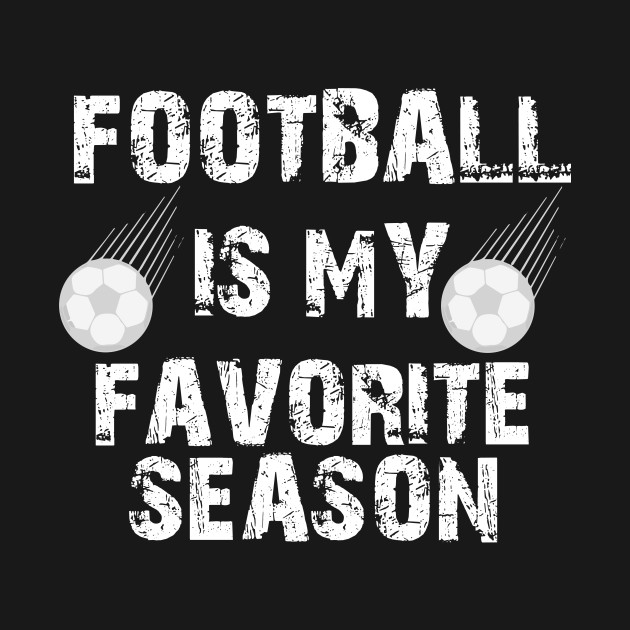 Football Is My Favorite Season