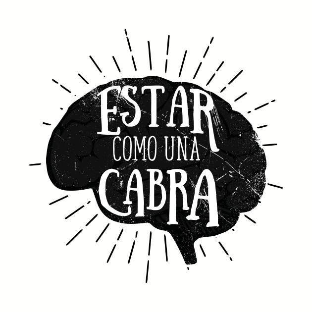 """""""To Be Crazy"""" in Spanish Slang (v2)"""